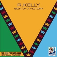 R. Kelly - Sign of a Victory [The Official 2010 FIFA World Cup Anthem]